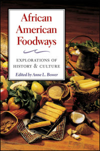 Cover for Bower: African American Foodways: Explorations of History and Culture. Click for larger image
