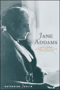 Cover for JOSLIN: Jane Addams, a Writer's Life. Click for larger image