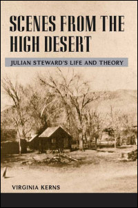 Cover for KERNS: Scenes from the High Desert: Julian Steward's Life and Theory. Click for larger image