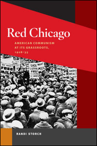 Cover for Storch: Red Chicago: American Communism at Its Grassroots, 1928-35. Click for larger image