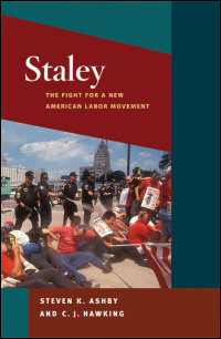 Cover for ashby: Staley: The Fight for a New American Labor Movement. Click for larger image