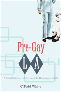 Cover for White: Pre-Gay L.A.: A Social History of the Movement for Homosexual Rights. Click for larger image