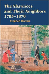 Cover for WARREN: The Shawnees and Their Neighbors, 1795-1870. Click for larger image