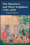 link to catalog page WARREN, The Shawnees and Their Neighbors, 1795-1870