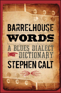 Cover for calt: Barrelhouse Words: A Blues Dialect Dictionary. Click for larger image