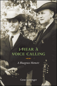 Cover for lowinger: I Hear a Voice Calling: A Bluegrass Memoir. Click for larger image