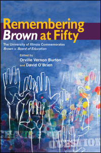 Cover for burton: Remembering Brown at Fifty: The University of Illinois Commemorates Brown v. Board of Education. Click for larger image