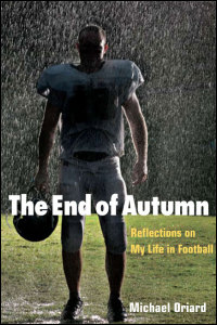 Cover for Oriard: The End of Autumn: Reflections on My Life in Football. Click for larger image