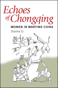 Cover for li: Echoes of Chongqing: Women in Wartime China. Click for larger image