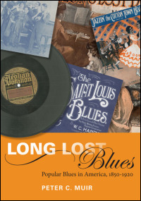 Cover for muir: Long Lost Blues: Popular Blues in America, 1850-1920. Click for larger image