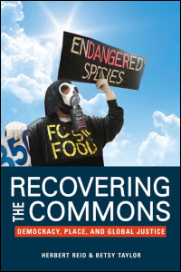 Cover for REID: Recovering the Commons: Democracy, Place, and Global Justice. Click for larger image