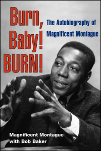 Cover for MONTAGUE: Burn, Baby! BURN!: The Autobiography of Magnificent Montague. Click for larger image