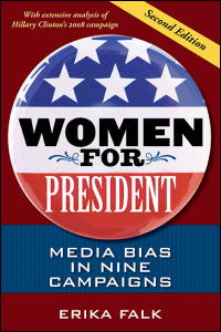 Cover for Falk: Women for President: Media Bias in Nine Campaigns. Click for larger image