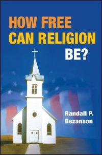 Cover for BEZANSON: How Free Can Religion Be?. Click for larger image