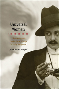 Cover for COOPER: Universal Women: Filmmaking and Institutional Change in Early Hollywood. Click for larger image