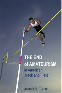 Cover for TURRINI: The End of Amateurism in American Track and Field. Click for larger image