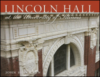 Lincoln Hall at the University of Illinois - Cover