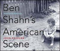 Cover for RAEBURN: Ben Shahn's American Scene: Photographs, 1938. Click for larger image