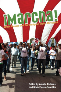 Cover for PALLARES: �Marcha!: Latino Chicago and the Immigrant Rights Movement. Click for larger image