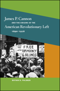 Cover for Palmer: James P. Cannon and the Origins of the American Revolutionary Left, 1890-1928. Click for larger image