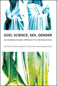 Cover for JUNG: God, Science, Sex, Gender: An Interdisciplinary Approach to Christian Ethics. Click for larger image