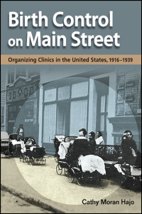 Cover for HAJO: Birth Control on Main Street: Organizing Clinics in the United States, 1916-1939. Click for larger image