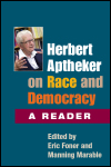 link to catalog page APTHEKER, Herbert Aptheker on Race and Democracy