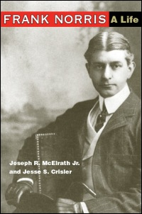 Cover for MCELRATH: Frank Norris: A Life. Click for larger image