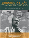 link to catalog page, Bringing Aztlán to Mexican Chicago