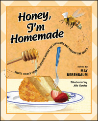 Cover for berenbaum: Honey, I'm Homemade: Sweet Treats from the Beehive across the Centuries and around the World. Click for larger image