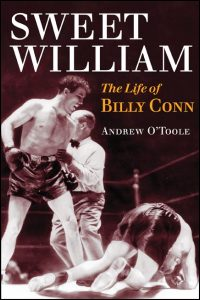 Cover for O'TOOLE: Sweet William: The Life of Billy Conn. Click for larger image