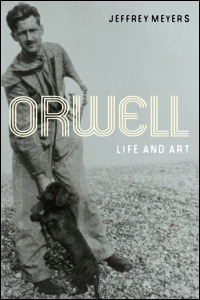Cover for MEYERS: Orwell: Life and Art. Click for larger image