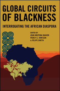 Cover for RAHIER: Global Circuits of Blackness: Interrogating the African Diaspora. Click for larger image