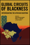 link to catalog page, Global Circuits of Blackness