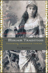 Cover for sautter: The Miriam Tradition: Teaching Embodied Torah. Click for larger image