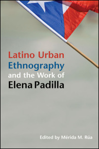 Cover for rua: Latino Urban Ethnography and the Work of Elena Padilla. Click for larger image