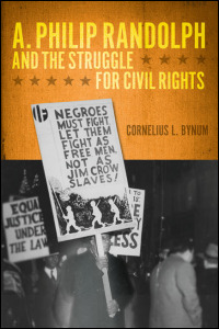 Cover for bynum: A. Philip Randolph and the Struggle for Civil Rights. Click for larger image