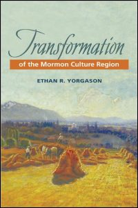 Cover for YORGASON: Transformation of the Mormon Culture Region. Click for larger image