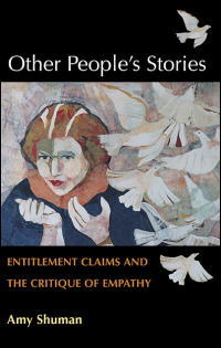 Cover for SHUMAN: Other People's Stories: Entitlement Claims and the Critique of Empathy. Click for larger image