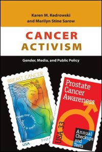 Cover for Kedrowski: Cancer Activism: Gender, Media, and Public Policy. Click for larger image