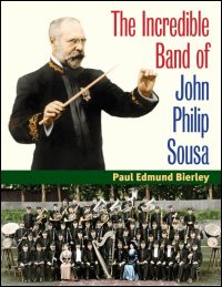 Cover for BIERLEY: The Incredible Band of John Philip Sousa. Click for larger image