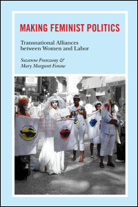 Cover for Franzway: Making Feminist Politics: Transnational Alliances between Women and Labor. Click for larger image