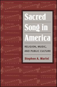 Cover for MARINI: Sacred Song in America: Religion, Music, and Public Culture. Click for larger image