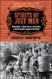 Cover for Thompson: Spirits of Just Men: Mountaineers, Liquor Bosses, and Lawmen in the Moonshine Capital of the World. Click for larger image