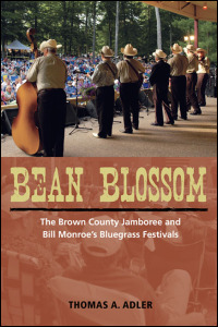 Cover for Adler: Bean Blossom: The Brown County Jamboree and Bill Monroe's Bluegrass Festivals. Click for larger image