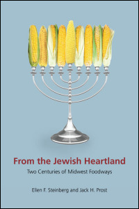 Cover for Steinberg: From the Jewish Heartland: Two Centuries of Midwest Foodways. Click for larger image