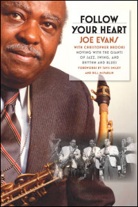 Cover for Evans: Follow Your Heart: Moving with the Giants of Jazz, Swing, and Rhythm and Blues. Click for larger image