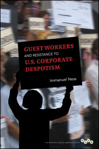 Cover for ness: Guest Workers and Resistance to U.S. Corporate Despotism. Click for larger image