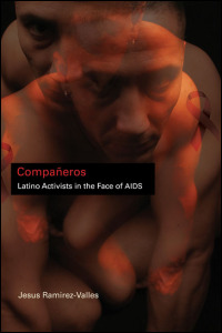 Cover for ramirez-valles: Companeros: Latino Activists in the Face of AIDS. Click for larger image