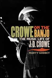 Cover for godbey: Crowe on the Banjo: The Music Life of J. D. Crowe. Click for larger image